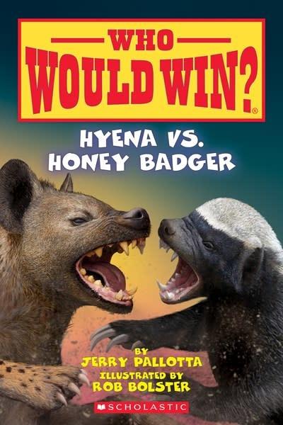 Scholastic Inc. Hyena vs. Honey Badger (Who Would Win?)