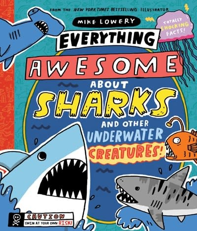 Orchard Books Everything Awesome About Sharks and Other Underwater Creatures!