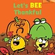 Scholastic Inc. Let's Bee Thankful (Bumble and Bee #3)