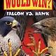 Scholastic Inc. Who Would Win?: Falcon vs. Hawk (Early Reader)