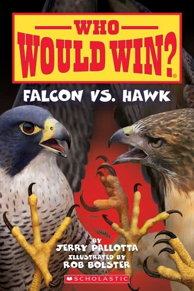 Scholastic Inc. Falcon vs. Hawk (Who Would Win?)