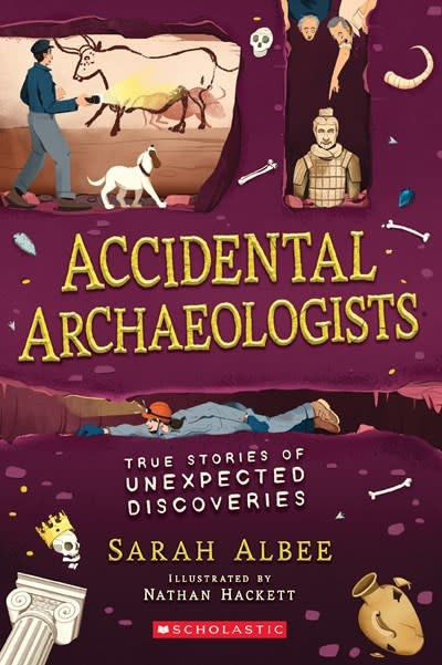Scholastic Nonfiction Accidental Archaeologists