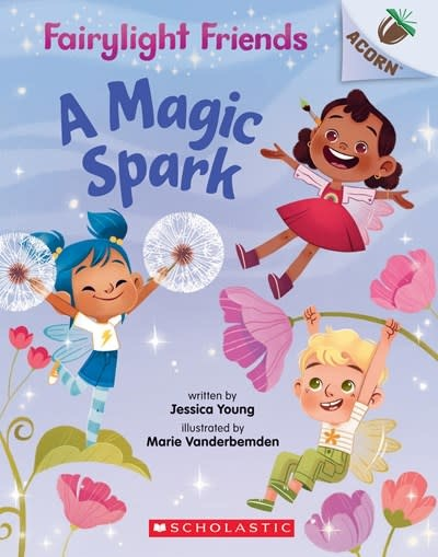 Scholastic Inc. A Magic Spark: An Acorn Book (Fairylight Friends #1)