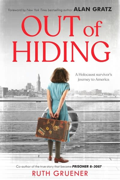 Scholastic Nonfiction Out of Hiding: A Holocaust Survivor's Journey to America (With a Foreword by Alan Gratz)