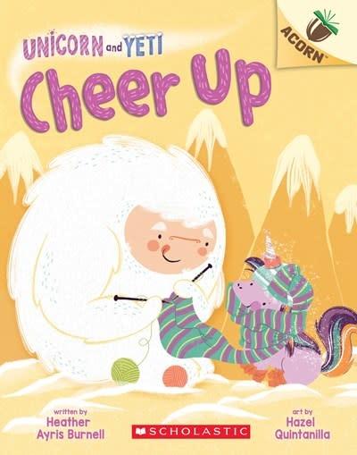 Scholastic Inc. Cheer Up: An Acorn Book (Unicorn and Yeti #4)
