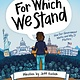 Scholastic Inc. For Which We Stand: How Our Government Works and Why It Matters