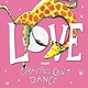 Orchard Books Love from Giraffes Can't Dance