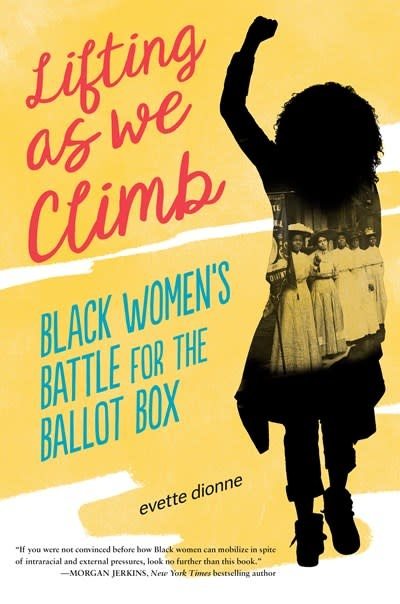 Viking Books for Young Readers Lifting as We Climb: Black Women's Battle for the Ballot Box