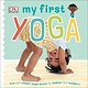 DK Children DK My First: Yoga (Board Book)