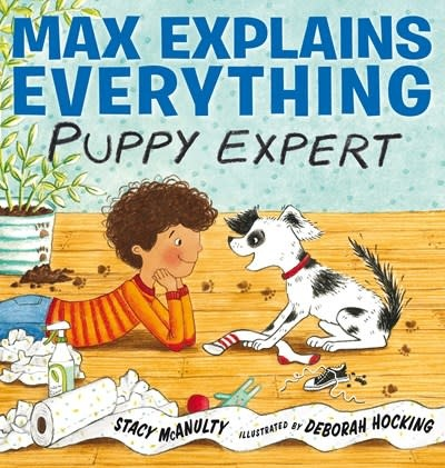 G.P. Putnam's Sons Books for Young Readers Max Explains Everything: Puppy Expert
