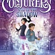 Crown Books for Young Readers The Conjurers 01 Rise of the Shadow