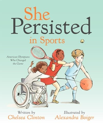 Philomel Books She Persisted in Sports: American Olympians Who Changed the Game