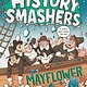 Random House Books for Young Readers History Smashers: The Mayflower
