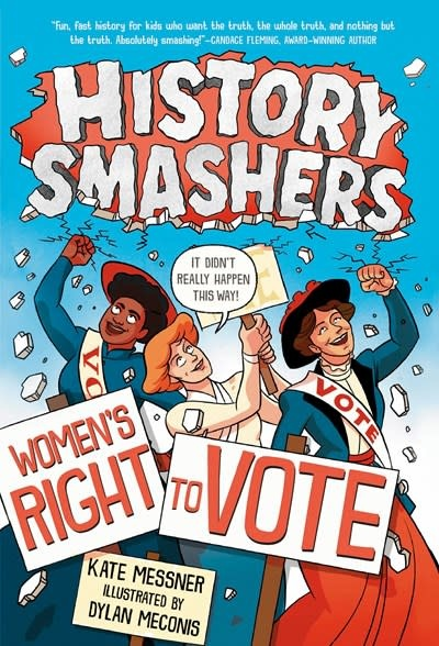 Random House Books for Young Readers History Smashers: Women's Right to Vote