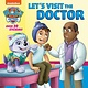 Random House Books for Young Readers Let's Visit the Doctor (PAW Patrol)