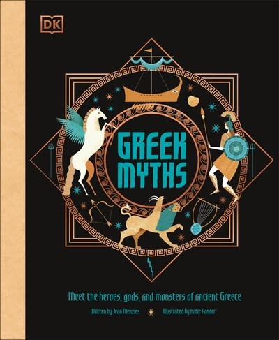 DK Children DK Greek Myths: Heroes, Gods, & Monsters from Ancient Greece