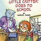Random House Books for Young Readers Little Critter Goes to School