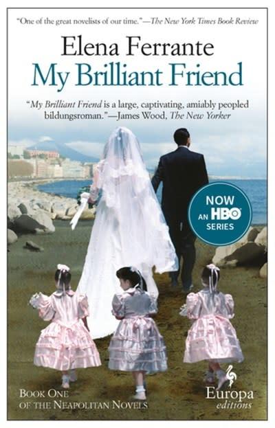 Europa Editions My Brilliant Friend : Neapolitan Novels, Book One