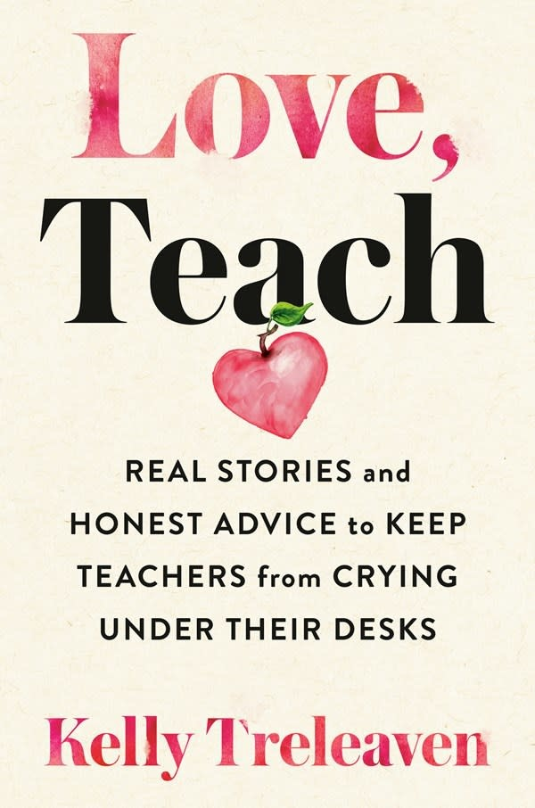 Avery Love, Teach: Real Stories & Honest Advice to Keep Teachers from Crying Under Their Desks