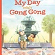 Annick Press My Day with Gong Gong