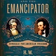 Doubleday The Zealot and the Emancipator: The Struggle for American Freedom