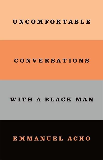 Flatiron Books Uncomfortable Conversations with a Black Man