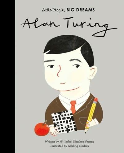 Frances Lincoln Children's Books Little People, Big Dreams: Alan Turing