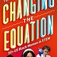 Abrams Books for Young Readers Changing the Equation: 50+ US Black Women in STEM