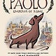 Abrams Books for Young Readers Paolo, Emperor of Rome