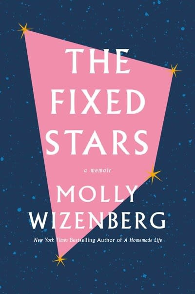Abrams Press The Fixed Stars: A Memoir [Molly Wizenberg]