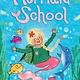 Amulet Paperbacks Mermaid School