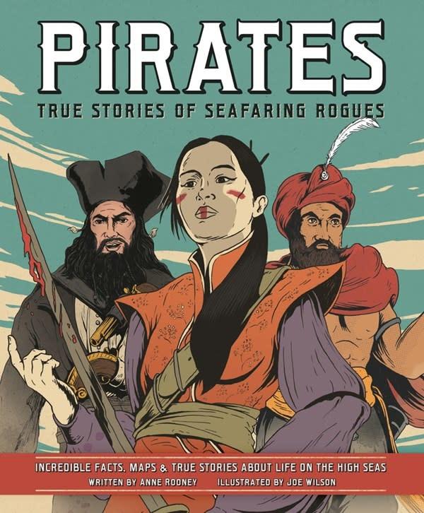 Carlton Kids Pirates: True Stories of Seafaring Rogues