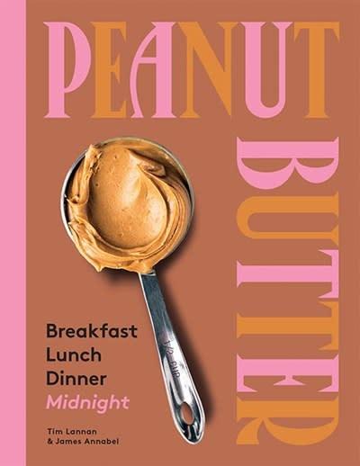 Hardie Grant Peanut Butter: Breakfast, Lunch & Dinner