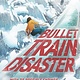 Sterling Children's Books Bullet Train Disaster (Choose Your Destiny! 1)
