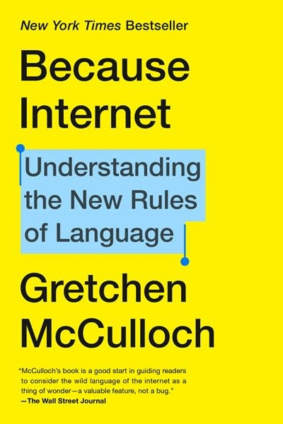 Riverhead Books Because Internet: Understanding the New Rules of Language