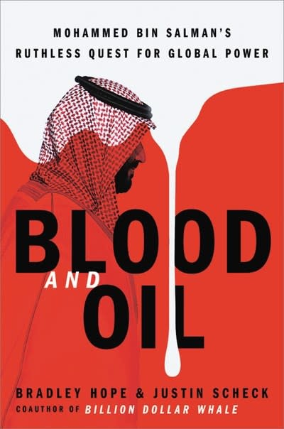 Hachette Books Blood and Oil: Mohammed bin Salman's Ruthless Quest for Global Power