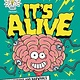 Little, Brown Books for Young Readers Brains On! Presents...It's Alive