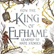 Little, Brown Books for Young Readers How the King of Elfhame Learned to Hate Stories