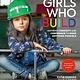 Black Dog & Leventhal Girls Who Build