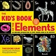 Black Dog & Leventhal The Kid's Book of the Elements
