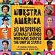 Running Press Kids Nuestra America: 30 Inspiring Latinas/Latinos Who Have Shaped the United States