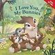 Disney Press Disney Bunnies I Love You, My Bunnies