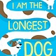 Little, Brown Books for Young Readers I Am the Longest Dog