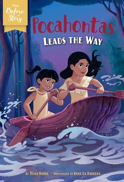 Disney Press Disney Before the Story: Pocahontas Leads the Way