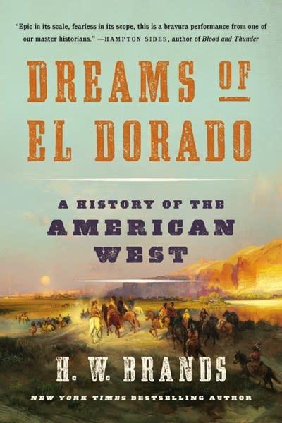 Basic Books Dreams of El Dorado: A History of the American West