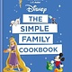 Ilex Press Disney: The Simple Family Cookbook
