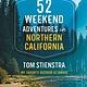 Moon Travel 52 Weekend Adventures in Northern California