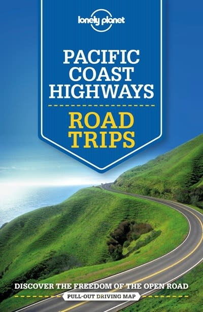 Lonely Planet Lonely Planet Pacific Coast Highways Road Trips