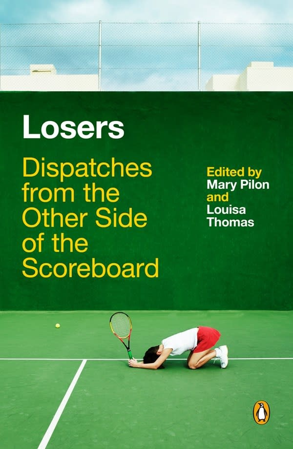 Penguin Books Losers: Dispatches from the Other Side of the Scoreboard