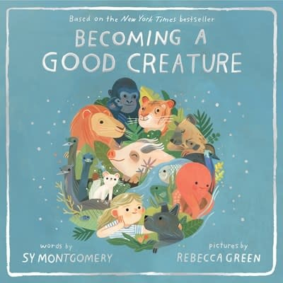 HMH Books for Young Readers Becoming a Good Creature